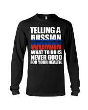TELLING A RUSSIAN WOMAN  Long Sleeve Tee thumbnail