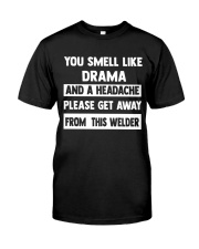 GET AWAY FROM WELDER Classic T-Shirt front