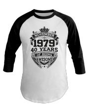 HAPPY BIRTHDAY NOVEMBER 1979 Baseball Tee thumbnail