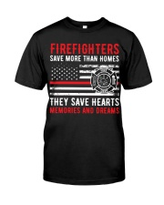 FIREFIGHTERS SAVE MORE THAN HOMES Classic T-Shirt front