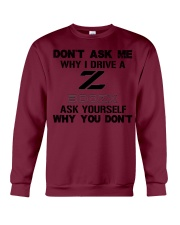 DON'T ASK ME WHY I DRIVE A 300ZX Crewneck Sweatshirt thumbnail