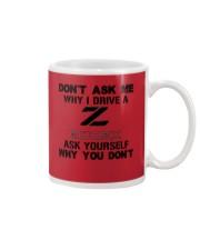 DON'T ASK ME WHY I DRIVE A 300ZX Mug thumbnail