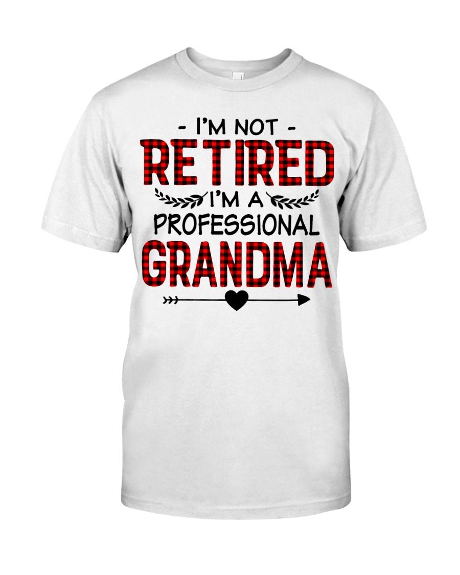 I'M NOT RETIRED  Classic T-Shirt
