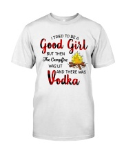 I TRIED TO BE A GOOD GIRL Classic T-Shirt front