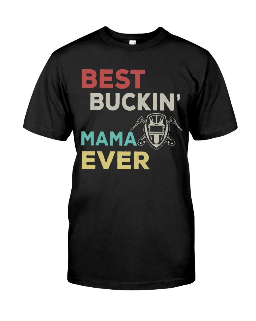 BEST BUCKIN MAMA EVER - WELDER Classic T-Shirt