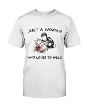 JUST  A WOMAN WHO LOVES TO WELD Classic T-Shirt front