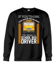 TRY BEING A SCHOOL BUS DRIVER Crewneck Sweatshirt thumbnail