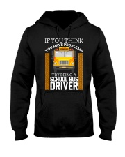 TRY BEING A SCHOOL BUS DRIVER Hooded Sweatshirt thumbnail