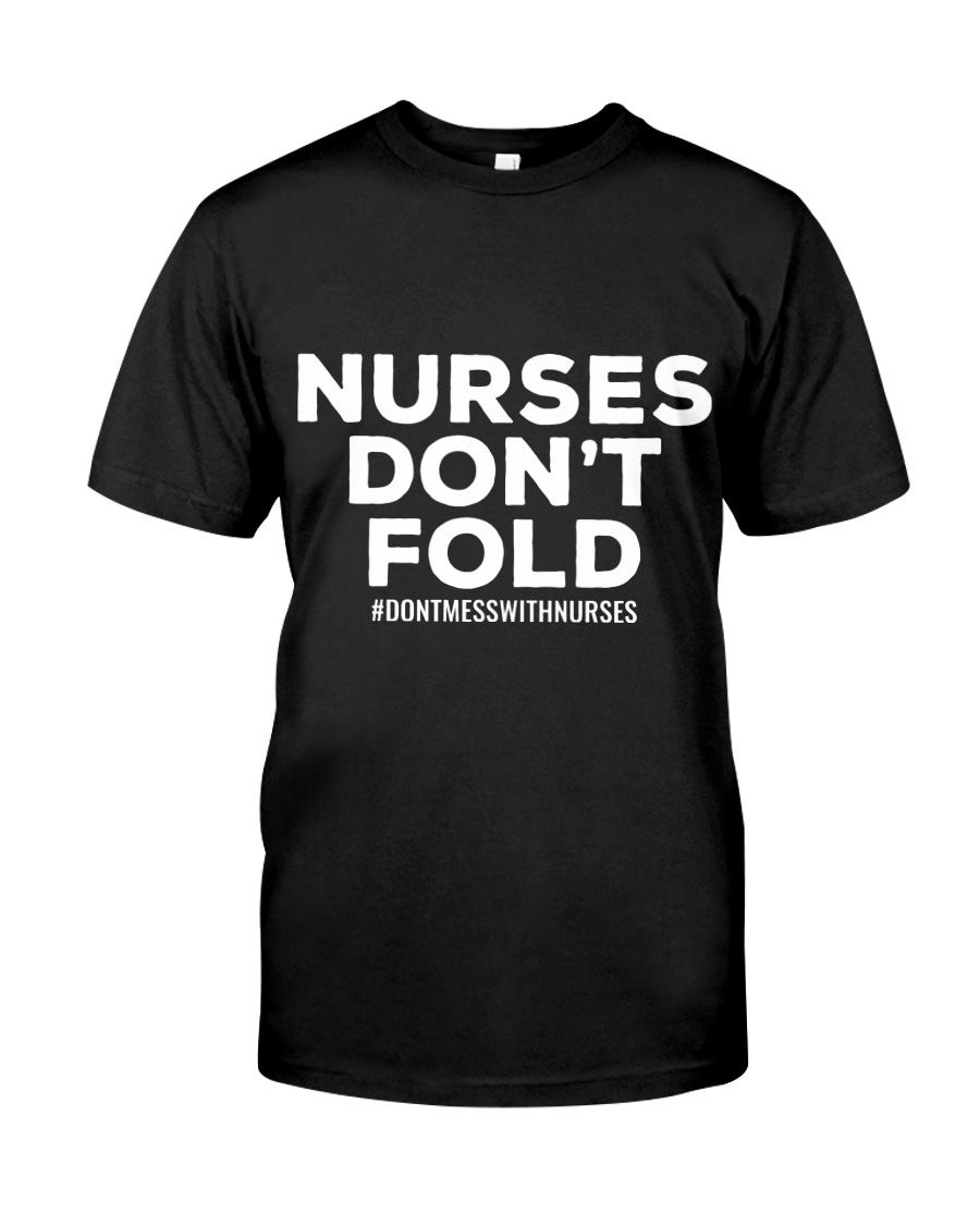 NURSES DON'T FOLD Classic T-Shirt