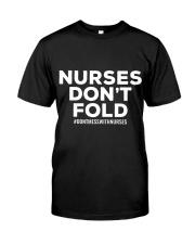 NURSES DON'T FOLD Classic T-Shirt front