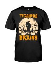 TEACHERS LOVE BRAINS Classic T-Shirt front