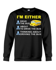 I AM EITHER DRIVE THE BUS Crewneck Sweatshirt thumbnail