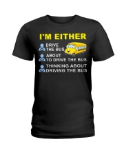 I AM EITHER DRIVE THE BUS Ladies T-Shirt thumbnail