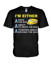 I AM EITHER DRIVE THE BUS V-Neck T-Shirt thumbnail