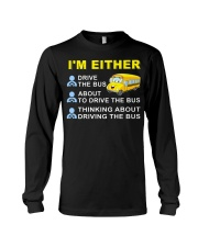 I AM EITHER DRIVE THE BUS Long Sleeve Tee thumbnail