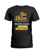 BUS DRIVERS CARRY THE MOST PRECIOUS CARGO Ladies T-Shirt thumbnail