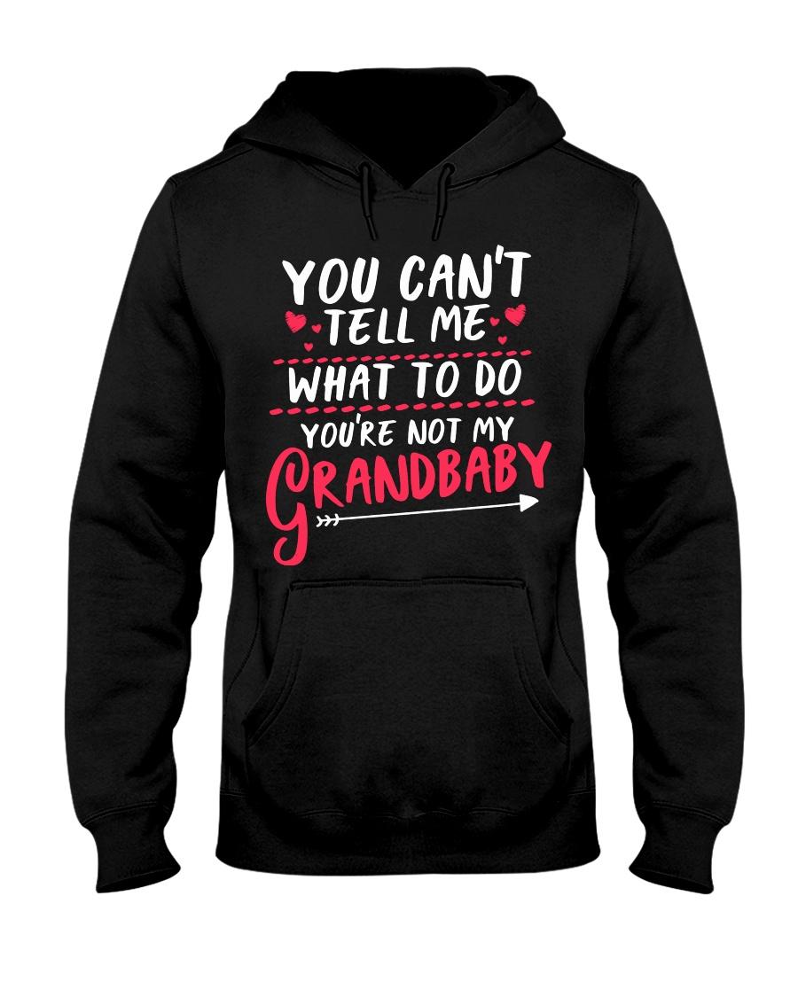 YOU'RE NOT MY GRANDBABY Hooded Sweatshirt