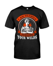 I AM SILENTLY JUDGING YOUR WELDS Classic T-Shirt front