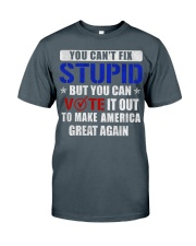 YOU CAN'T FIX STUPID Classic T-Shirt front