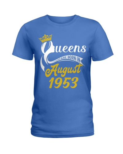 QUEENS ARE BORN IN AUGUST 1953