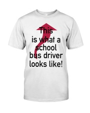 THIS IS WHAT A SCHOOL BUS DRIVER Classic T-Shirt thumbnail