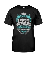 HAPPY BIRTHDAY MARCH 1959 Classic T-Shirt front