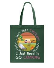 I JUST NEED TO GO CAMPING Tote Bag thumbnail
