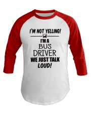 BUS DRIVER DON'T YELLING JUST TALK LOUD Baseball Tee front