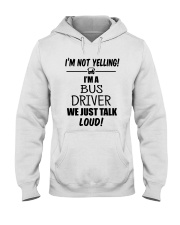 BUS DRIVER DON'T YELLING JUST TALK LOUD Hooded Sweatshirt thumbnail