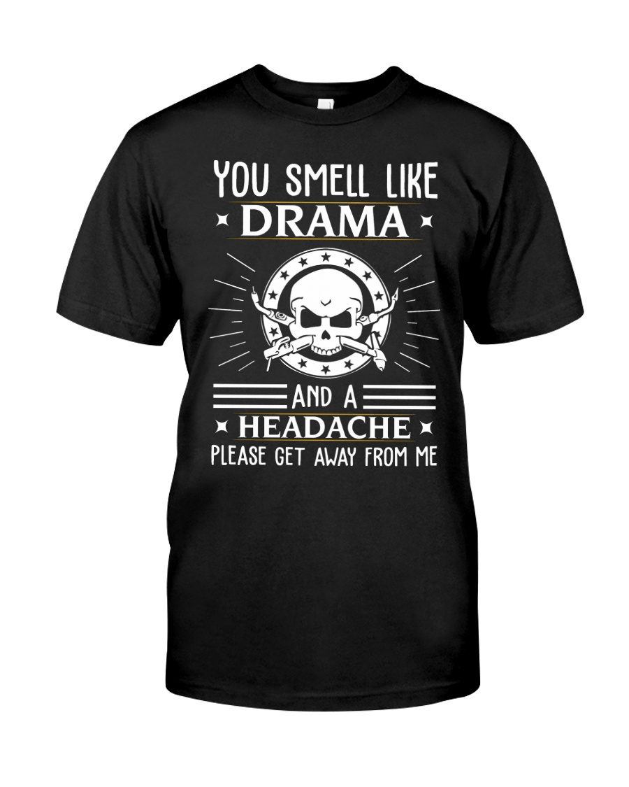 DRAMA GET AWAY FROM WELDER  Classic T-Shirt