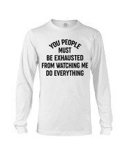 PEOPLE WATCHING ME DO EVERYTHING Long Sleeve Tee thumbnail