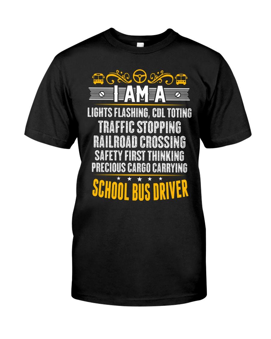 I AM A SCHOOL BUS DRIVER Classic T-Shirt
