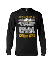 I AM A SCHOOL BUS DRIVER Long Sleeve Tee thumbnail