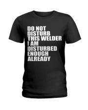 DON'T DISTURB THIS WELDER Ladies T-Shirt thumbnail