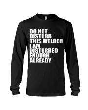 DON'T DISTURB THIS WELDER Long Sleeve Tee thumbnail