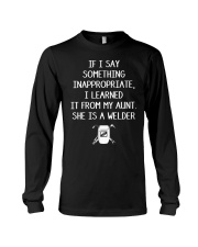 I LEARNED IT FROM WELDER AUNT Long Sleeve Tee thumbnail