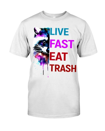 LIVE FAST EAT TRASH RACCOON
