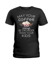 COFFEE IS STRONGER THAN KIDS Ladies T-Shirt thumbnail