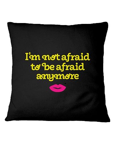 I'm not Afraid to be Afraid