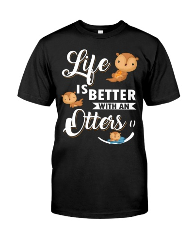 Life Is Better With An Otters  - Otters
