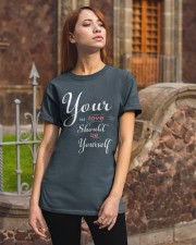 YOUR FIRST LOVE SHOULD BE YOURSELF Classic T-Shirt apparel-classic-tshirt-lifestyle-06