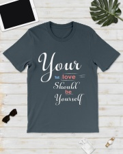 YOUR FIRST LOVE SHOULD BE YOURSELF Classic T-Shirt lifestyle-mens-crewneck-front-17