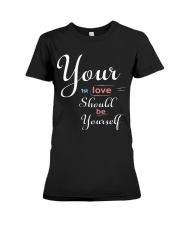 YOUR FIRST LOVE SHOULD BE YOURSELF Premium Fit Ladies Tee tile