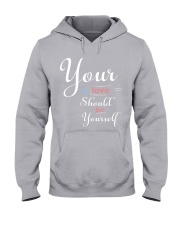 YOUR FIRST LOVE SHOULD BE YOURSELF Hooded Sweatshirt front