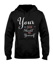YOUR FIRST LOVE SHOULD BE YOURSELF Hooded Sweatshirt thumbnail