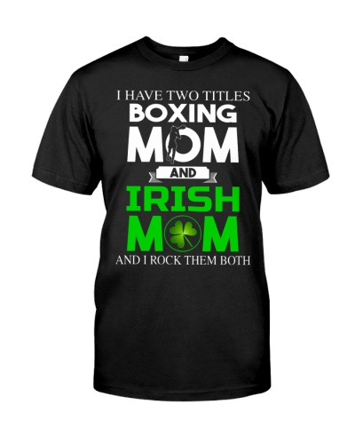Boxing Mom and Irish Mom