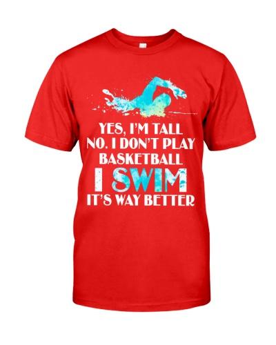 I'm Tall Don't Play Basketball I Swim