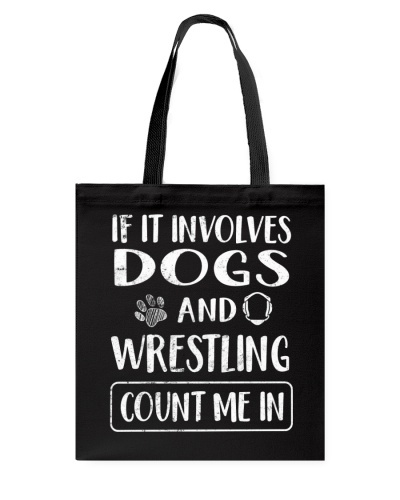 Dogs and Wrestling Count Me In