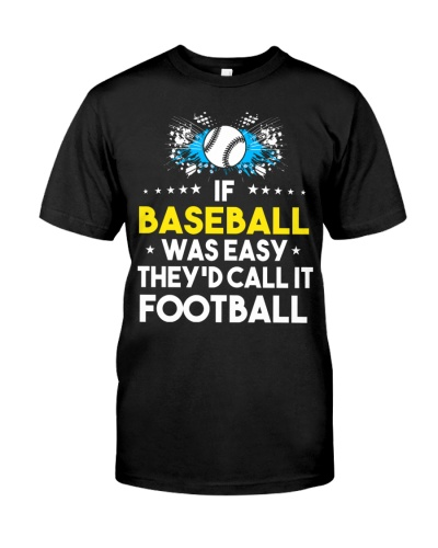 Baseball Was Easy It Would Be Called Football