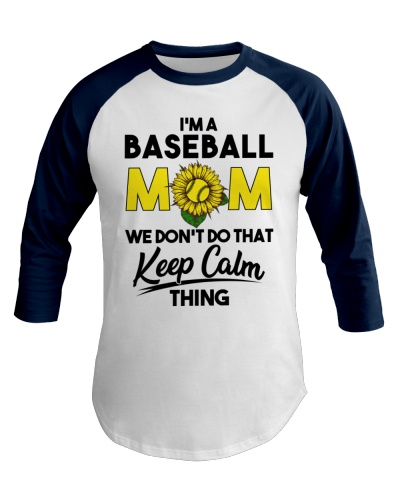 Baseball Mom We Don't Do That Keep Calm Thing